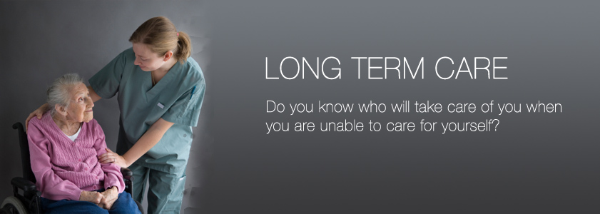 Long Term Care : Long term care today s insurance benefits